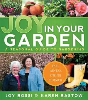Joy in Your Garden: A Seasonal Guide to Gardening - Paperback