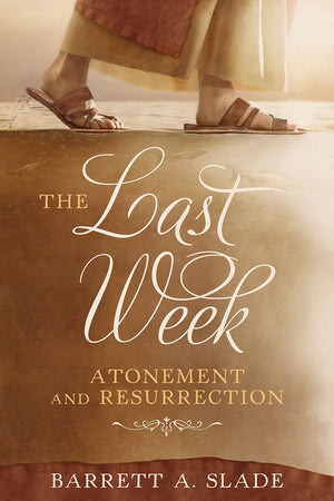 The Last Week: Atonement and Resurrection