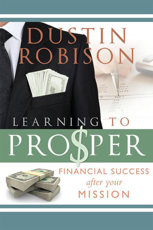Learning to Prosper: Financial Success After Your Mission