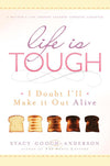 Life is Tough I Doubt I'll Make It Out Alive - Paperback