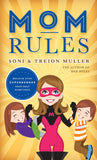 Mom Rules: Because Even Super Heroes Need Help Sometimes - Paperback