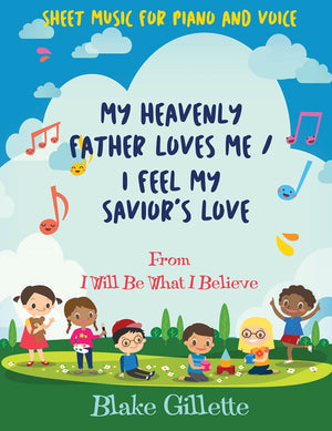 My Heavenly Father Loves Me / I Feel My Savior's Love - Sheet Music Download