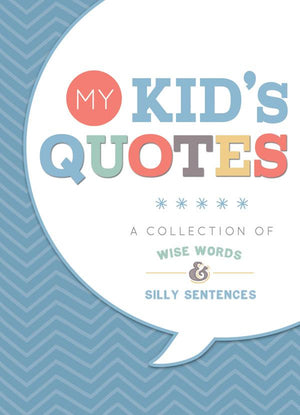 My Kid's Quotes