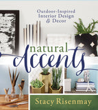 Natural Accents: Outdoor-Inspired Interior Design and Decor - Paperback
