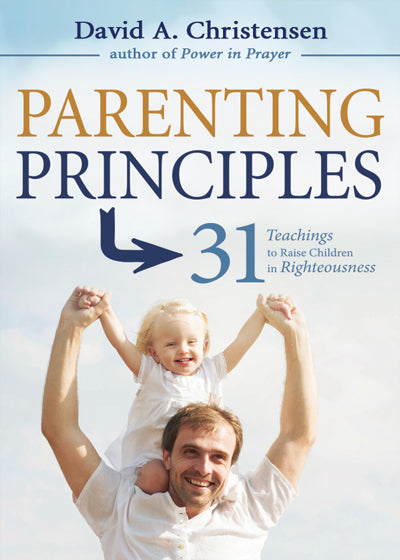 Parenting Principles: 31 Teachings to Raise Children in Righteousness - Paperback