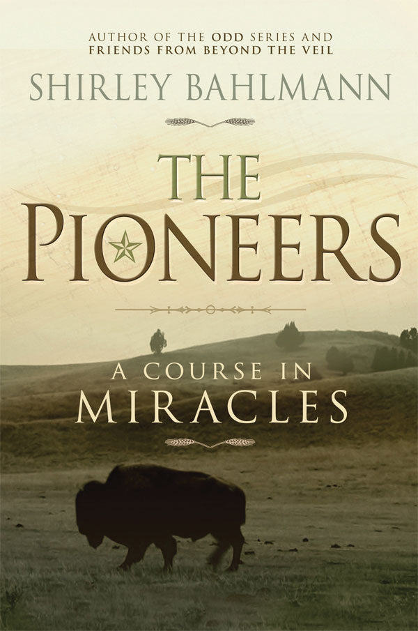Pioneers, The: A Course in Miracles