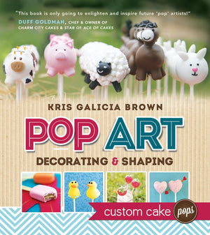 Pop Art: Decorating and Shaping Custom Cake Pops