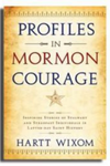 Profiles in Mormon Courage - Stalwarts in the Storm