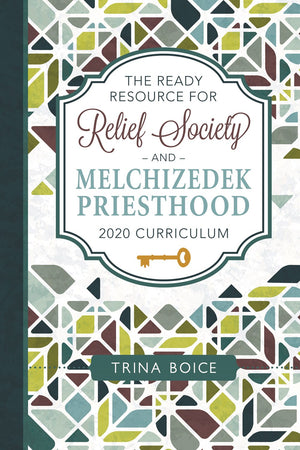 The Ready Resource Relief Society and Melchizedek Priesthood 2020
