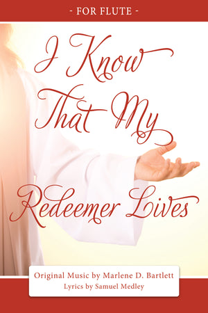I Know That My Redeemer Lives (Flute Only) - Sheet Music - Download