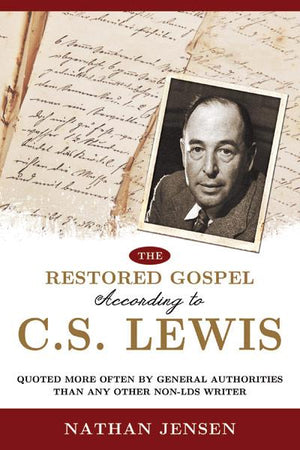 The Restored Gospel According to C. S. Lewis