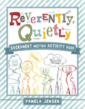 Reverently Quietly - Sacrament Meeting Activity Book