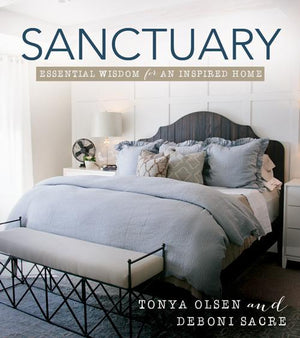 Sanctuary: Essential Wisdom for an Inspired Home