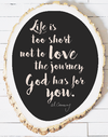 Al Carraway - Love the Journey - Decor - Wood Stump
