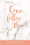 Come Follow Me- Family Testimony Journal Book of Mormon Edition