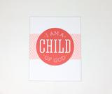 I Am A Child of God - Art Print - 3pk - Girl