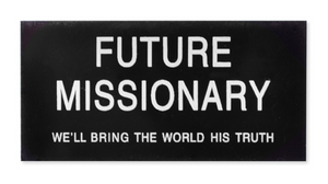 Future Missionary - Badge