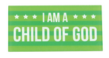 I Am A Child of God - Badge - Green - Boy