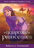 Scripture Princesses: Stories of Righteous Daughters of God - Paperback