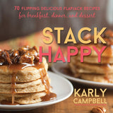 Stack Happy: 70 Flipping Delicious Flapjack Recipes - Hardcover