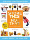 Store This, Not That!: Savvy Tips and Tricks for Surviving and Thriving With Your Food Storage - Paperback