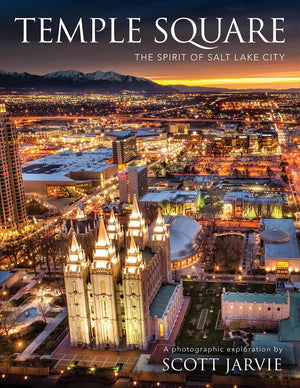 Temple Square - The Spirit of Salt Lake City