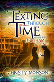 Texting Through Time, Vol. 1: A Trek with Brigham Young - Paperback