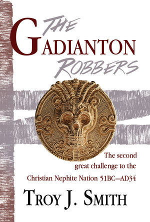 The Gadianton Robbers: The Second Great Challenge to the Christian Nephite Nation 51BC–AD34 (Pre-Order)