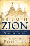 Triumph of Zion, The: Our Personal Quest for the New Jerusalem - Paperback