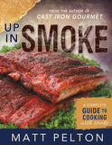 Up in Smoke: A Complete Guide To Cooking With Smoke - Paperback
