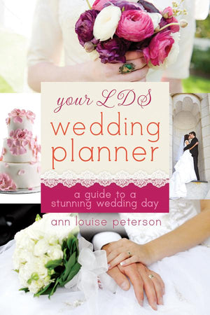 Your LDS Wedding Planner: A Guide to a Stunning Wedding - Paperback