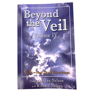 Beyond the Veil Volume IV - NDE: Near Death Experiences