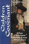 Children of the Covenant - What Christians Should Know About Jews