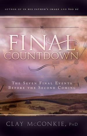 Final Countdown, The: The Seven Final Events Before the Second Coming