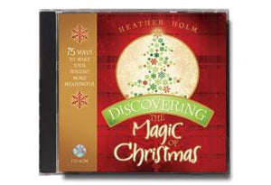 Discovering the Magic of Christmas: 75 Ways to Make Your Holiday More Meaningful (CD-ROM)