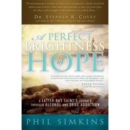 A Perfect Brightness of Hope: An LDS Journey through Addiction