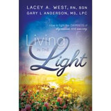 Living in the Light: How to Fight the Darkness of Depression and Anxiety