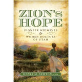 Zion's Hope: Pioneer Midwives and Women Doctors in Utah