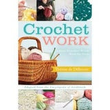 Crochet Work: Adapted From the Encyclopedia of Needlework