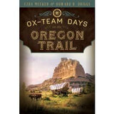 Ox-Team Days on the Oregon Trail - Paperback