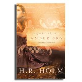 Against an Amber Sky by H. R. Holm