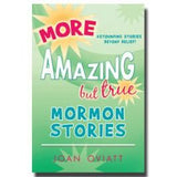 Q342 More Amazing But True Mormon Stories