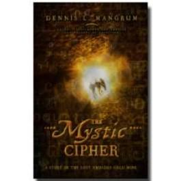 Mystic Cipher, The: A Story of the Lost Rhoades Gold Mine