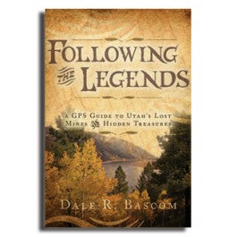 Following the Legends - A GPS Guide to Utah's Lost Mines and Hidden Treasures - Paperback