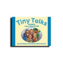 Tiny Talks Volume 8: I Am a Child of God