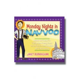 Monday Nights in Nauvoo: Lessons and Games for Family Home Evening Based on the Doctrine and Covenants - Paperback