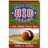 Small Town, Big Dreams: A Dane Jordan Sports Novel - Paperback