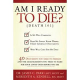 Am I Ready to Die? Death 101: 40 Documents You Need to Prepare