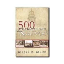 500 Little-Known Facts About Nauvoo - George W. Givens