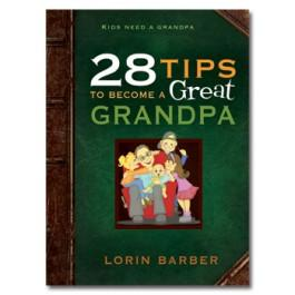 28 Tips to Become a Great Grandpa by Lorin Barber